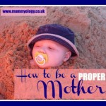 How to be a proper mother