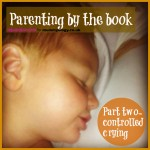 Parenting by the book part two: controlled crying
