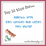 Top 12 tips for dealing with kids coughs and colds this winter