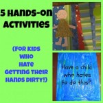 5 hands-on ideas for a kid who hates getting their hands dirty