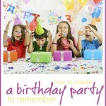 How to Create a Birthday Party to Remember